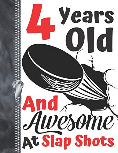 4 Years Old And Awesome At Slap Shots: Hockey Puck Doodling & Drawing Art Book Sketchbook For Boys And Girls