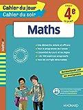 Cahier du jour/Cahier du soir Maths 4e - Nouveau programme 2016 - MAGNARD - 13/05/2016