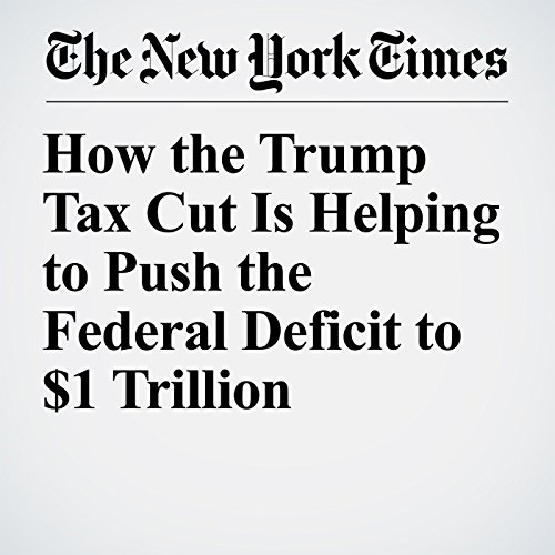 How the Trump Tax Cut Is Helping to Push the Federal Deficit to $1 Trillion copertina