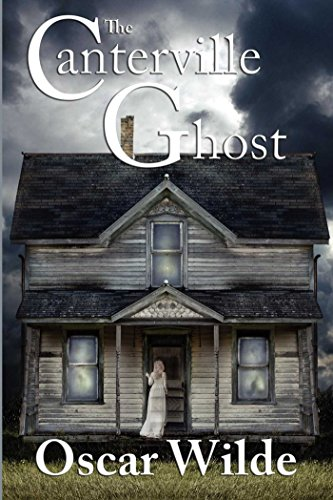 The Canterville Ghost: Oscar Wilde (Gothic fiction The Canterville Ghost Oscar Wilde Literature children Short Stories Ghost) [Annotated] (English Edition)