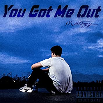 You Got Me Out