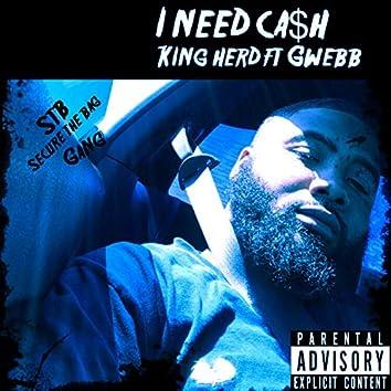 I Need Ca$h (feat. Gwebb)