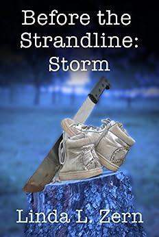 Before the Strandline: Storm (The Strandline Series Book 4) by [Linda L. Zern]