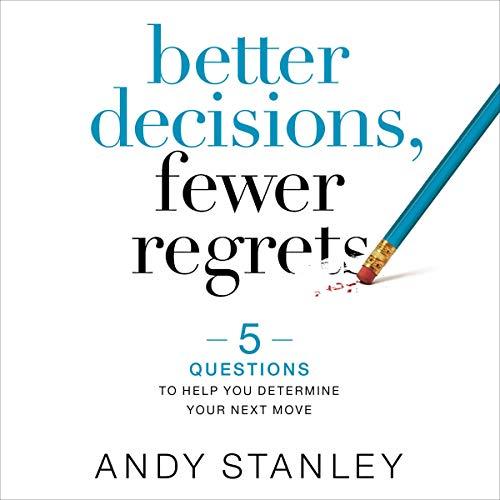 Better Decisions, Fewer Regrets cover art