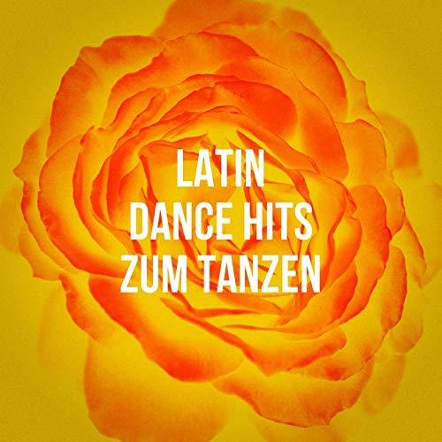 Latin Dance Hits Zum Tanzen