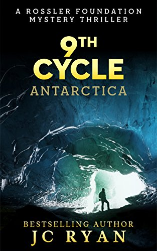Book: Ninth Cycle Antarctica - A Thriller (A Rossler Foundation Mystery) by JC Ryan