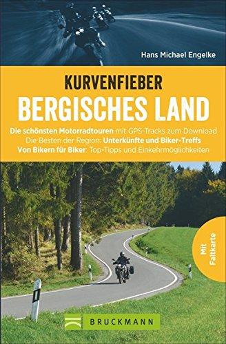 Kurvenfieber Bergisches Land: Die schönsten Motorradtouren mit GPS-Tracks zum Download. Die Besten der Region: Unterkünfte und Biker-Treffs. Von ... der Region: Unterkünfte und Biker-Treffs