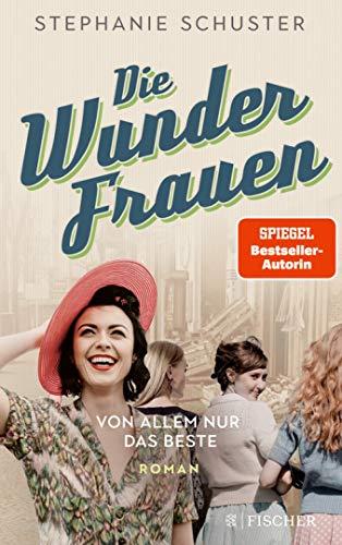 Die Wunderfrauen: Von allem nur das Beste (Wunderfrauen-Trilogie, Band 2)