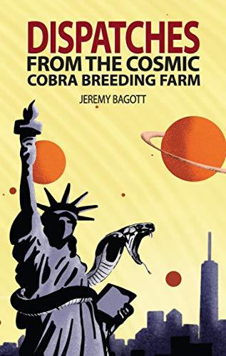 Dispatches from the Cosmic Cobra Breeding Farm (English Edition)