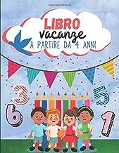 Libro Vacanze a partire da 4 anni: Libro di attività con molti divertenti esercizi di matematica, addizione, sottrazione e colorazione (Italian Edition)
