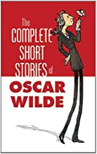 The Complete Short Stories of Oscar Wilde (Dover Books on Literature & Drama)