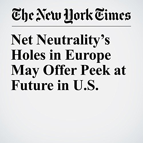Net Neutrality's Holes in Europe May Offer Peek at Future in U.S. copertina
