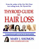 Thyroid Guide To Hair Loss: Conventional And Holistic Help For People Suffering Thyroid-Related Hair Loss