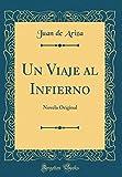 Un Viaje al Infierno: Novela Original (Classic Reprint)