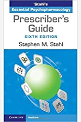 Prescriber's Guide: Stahl's Essential Psychopharmacology E kindle Book 6th Edition Kindle Edition