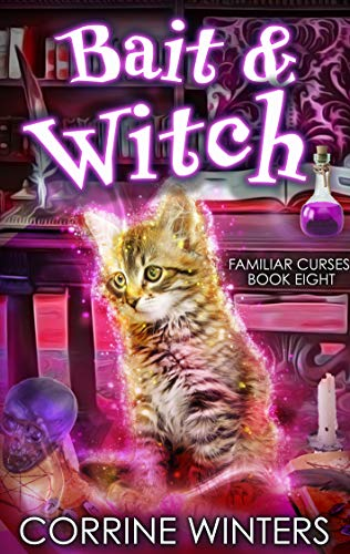 Bait & Witch (Familiar Curses Mysteries Book 8) by [Corrine Winters]