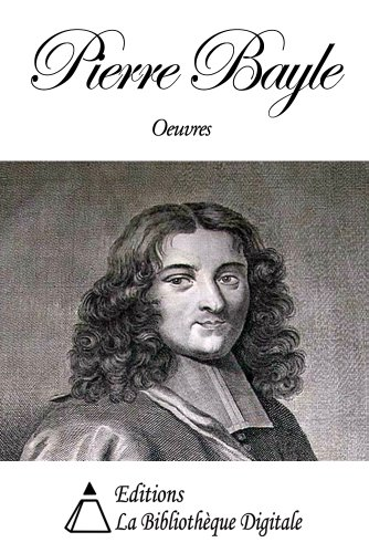 Oeuvres de Pierre Bayle (French Edition)