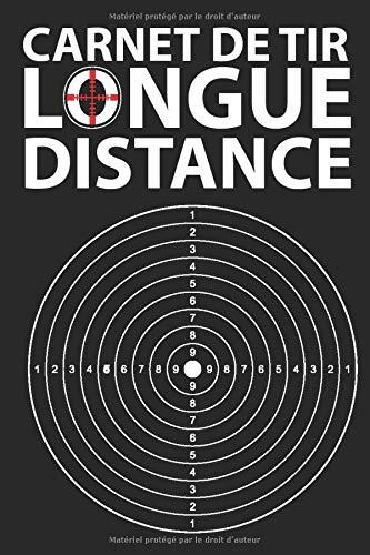 Carnet de Tir Longue Distance: Journal d'Entraînement | Enregistrez les Données de Tir sur Cible et Améliorez vos Compétences et votre Précision (100 Pages Format 6x9)