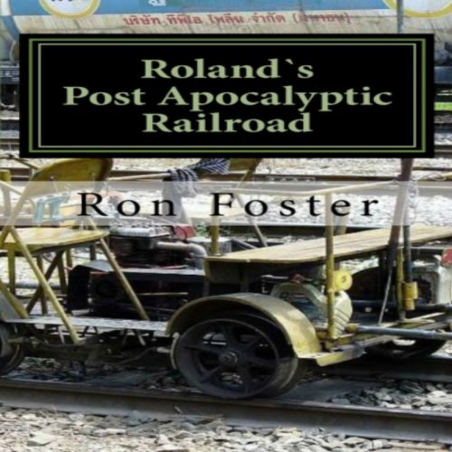 Roland`s Post Apocalyptic Railroad audiobook cover art