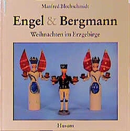 Engel und Bergmann. Weihnachten im Erzgebirge