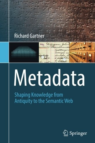 Image OfMetadata: Shaping Knowledge From Antiquity To The Semantic Web By Richard Gartner (2016-08-22)