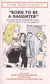 BORN TO BE A DAUGHTER (TV FICTION CLASSICS Book 47) (English Edition) par [Sandy Thomas]
