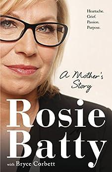 A Mother's Story by [Rosie Batty, Bryce Corbett]