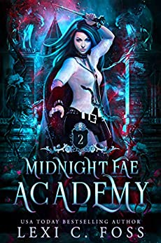 Midnight Fae Academy: Book Two: A Why Choose Paranormal Vampire Romance by [Lexi C. Foss]