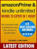 Amazon Prime & Kindle Unlimited: Newbie to Expert in 1 Hour!: The Essential Guide to Getting the Most from Amazon's Memberships (English Edition)