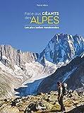 Face aux géants des Alpes - Les plus belles randonnées