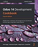 Odoo 14 Development Cookbook: Rapidly build, customize, and manage secure and efficient business apps using Odoo's latest features, 4th Edition