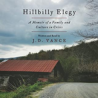 Hillbilly Elegy     A Memoir of a Family and Culture in Crisis              Written by:                                                                                                                                 J. D. Vance                               Narrated by:                                                                                                                                 J. D. Vance                      Length: 6 hrs and 49 mins     129 ratings     Overall 4.4