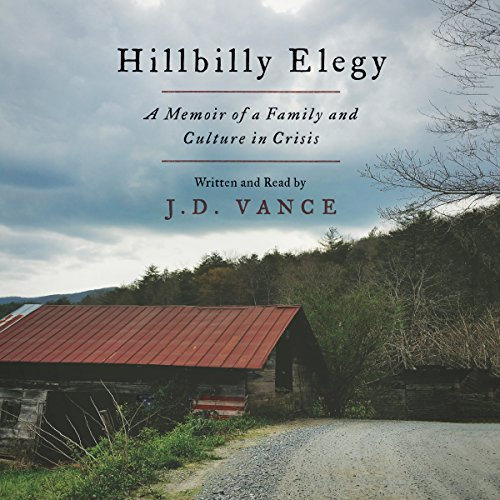 Hillbilly Elegy     A Memoir of a Family and Culture in Crisis              By:                                                                                                                                 J. D. Vance                               Narrated by:                                                                                                                                 J. D. Vance                      Length: 6 hrs and 49 mins     40,636 ratings     Overall 4.5