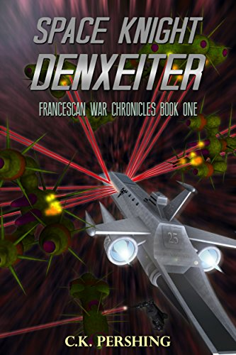Space Knight Denxeiter (Francescan War Chronicles Book 1) (English Edition)