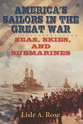 America's Sailors in the Great War: Seas, Skies, and Submarines (American Military Experience) (English Edition)