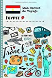 Egypte Carnet de Voyage: Journal de bord avec guide pour enfants. Livre de suivis des enregistrements pour...