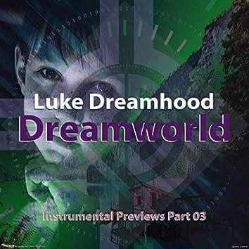 Dreamworld Instrumental Previews, Pt. 03