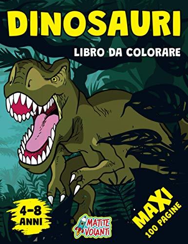 DINOSAURI LIBRO DA COLORARE: Maxi Libro da Colorare per Bambini dai 4-8 Anni: 100 Pagine di Disegni per Sviluppare Creatività e Immaginazione