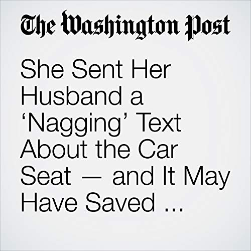 She Sent Her Husband a 'Nagging' Text About the Car Seat — and It May Have Saved Their Son's Life copertina