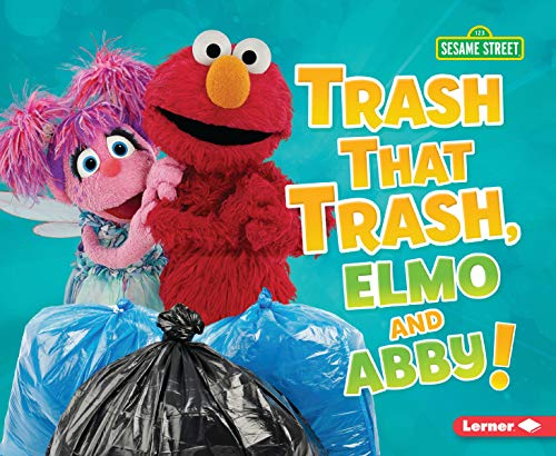 Trash That Trash, Elmo and Abby! (Go Green With Sesame Street)