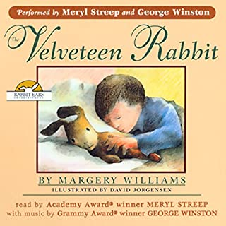 The Velveteen Rabbit                   By:                                                                                                                                 Margery Williams                               Narrated by:                                                                                                                                 Meryl Streep                      Length: 33 mins     7 ratings     Overall 4.6