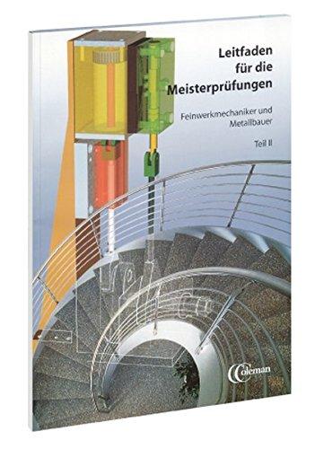Leitfaden für die Meisterprüfungen Feinwerkmechaniker und Metallbauer, Teil II