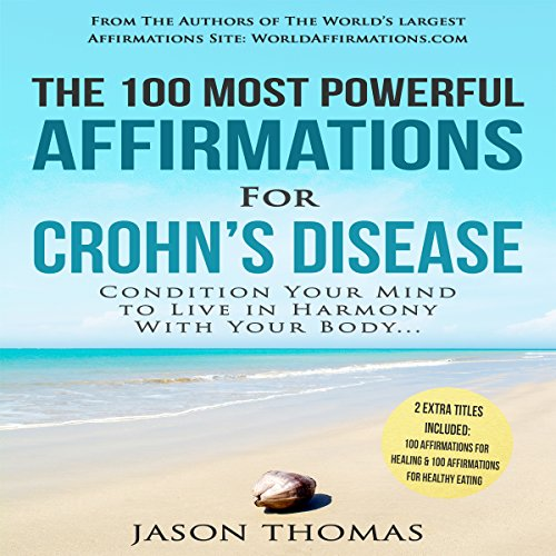 The 100 Most Powerful Affirmations for Crohn's Disease audiobook cover art