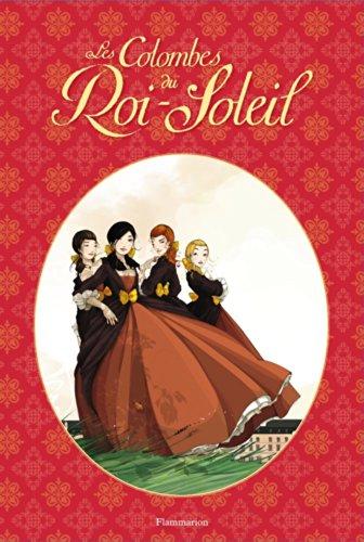Les Colombes du Roi-Soleil (BD), Tome 1 et 2 : Les comédiennes de monsieur Racine - Le secret de Louise