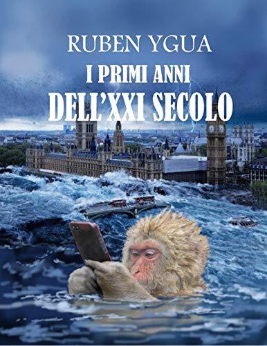 I PRIMI ANNI DELL'XXI SECOLO (Italian Edition)