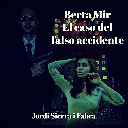 Berta Mir: El caso del falso accidente [Berta Mir: The Case of the False Accident] audiobook cover art
