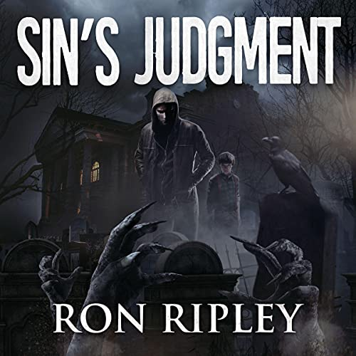 Sin's Judgment Supernatural Horror with Scary Ghosts & Haunted Houses Audiobook By Ron Ripley, Scare Street cover art