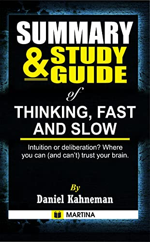 Summary and Study Guide of Thinking, Fast and Slow by Daniel Kahneman