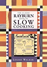 The Classic Rayburn Book of Slow Cooking (Aga and Range Cookbooks) by Louise Walker (1-Sep-1998) Paperback