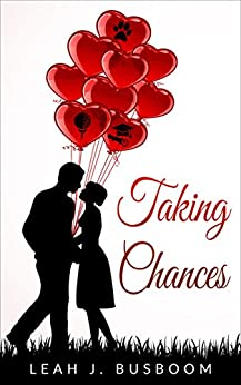 Taking Chances (Chance on Love Book 2) by [Leah Busboom]